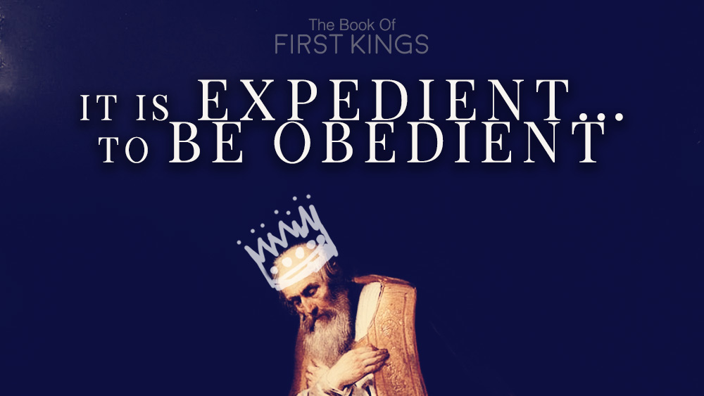 It is Expedient to be Obedient | 1 Kings 21
