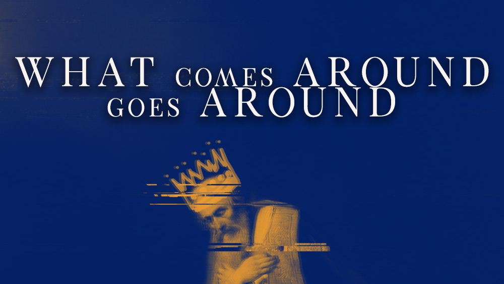What Comes Around Goes Around | 1 Kings 22