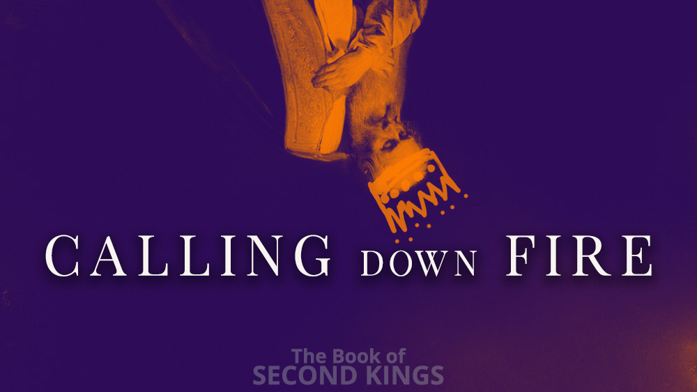 Calling Down Fire | 2 Kings 1 Image