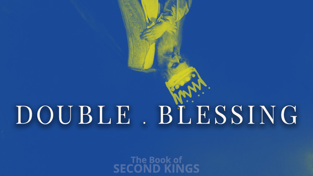Double Blessing | 2 Kings 2 Image