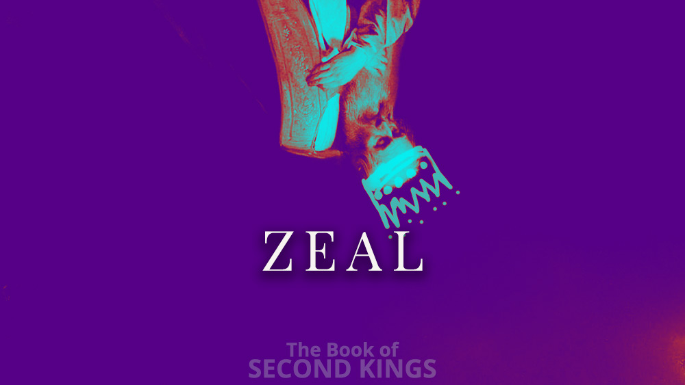 Zeal | 2 Kings 10 and 11 Image