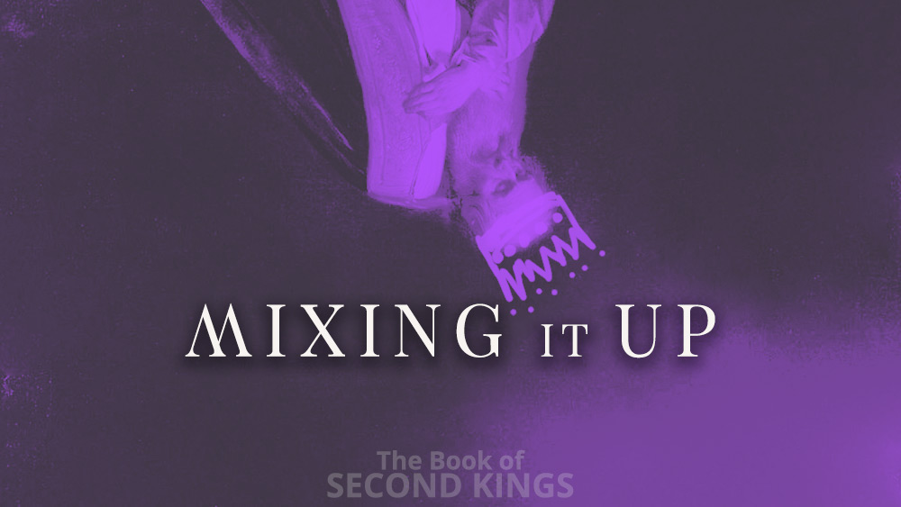 Mixing it Up | 2 Kings 17 Image