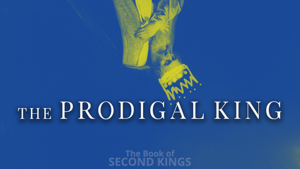 The Prodigal King | 2 Kings 21 Image