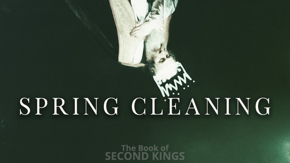 Spring Cleaning | 2 Kings 23 Image