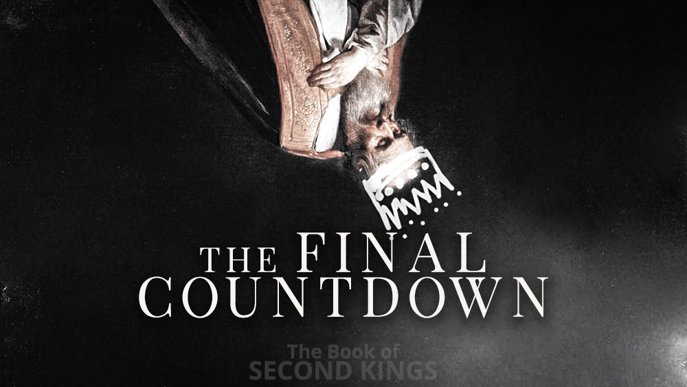 The Final Countdown | 2 Kings 23 through 25 Image