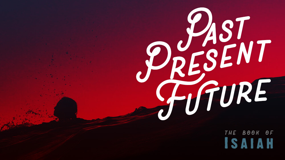 Past Present Future | Isaiah 2 to 4 Image