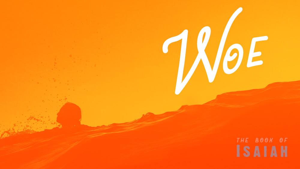 Woe | Isaiah 5 Image