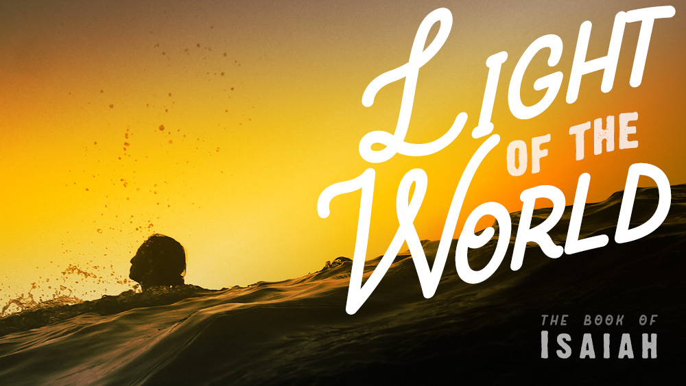 Light of the World | Isaiah 8 and 9 Image